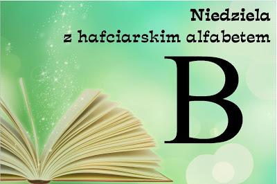 Niedziela z hafciarskim alfabetem B