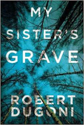 MY SISTER&#39;S GRAVE <br>by Robert Dugoni