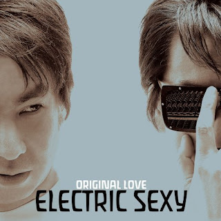 ORIGINAL LOVE - Eectric Sexy エレクトリックセクシー