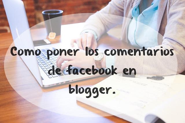 Como poner los comentarios de facebook en blogger