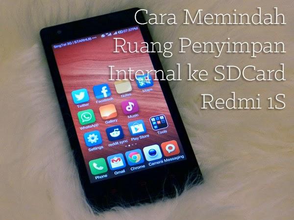 Cara Memindah Ruang Penyimpanan Internal ke SDCard Redmi 1S