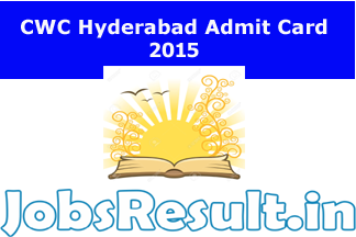 CWC Hyderabad Admit Card 2015