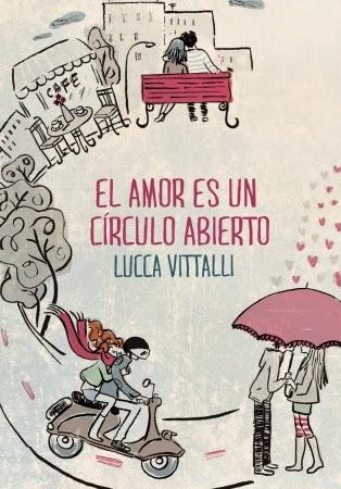 Portada del libro El amor es un círculo abierto, de Lucca Vittalli