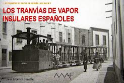 Volumen V: Los tranvías de vapor insulares españoles