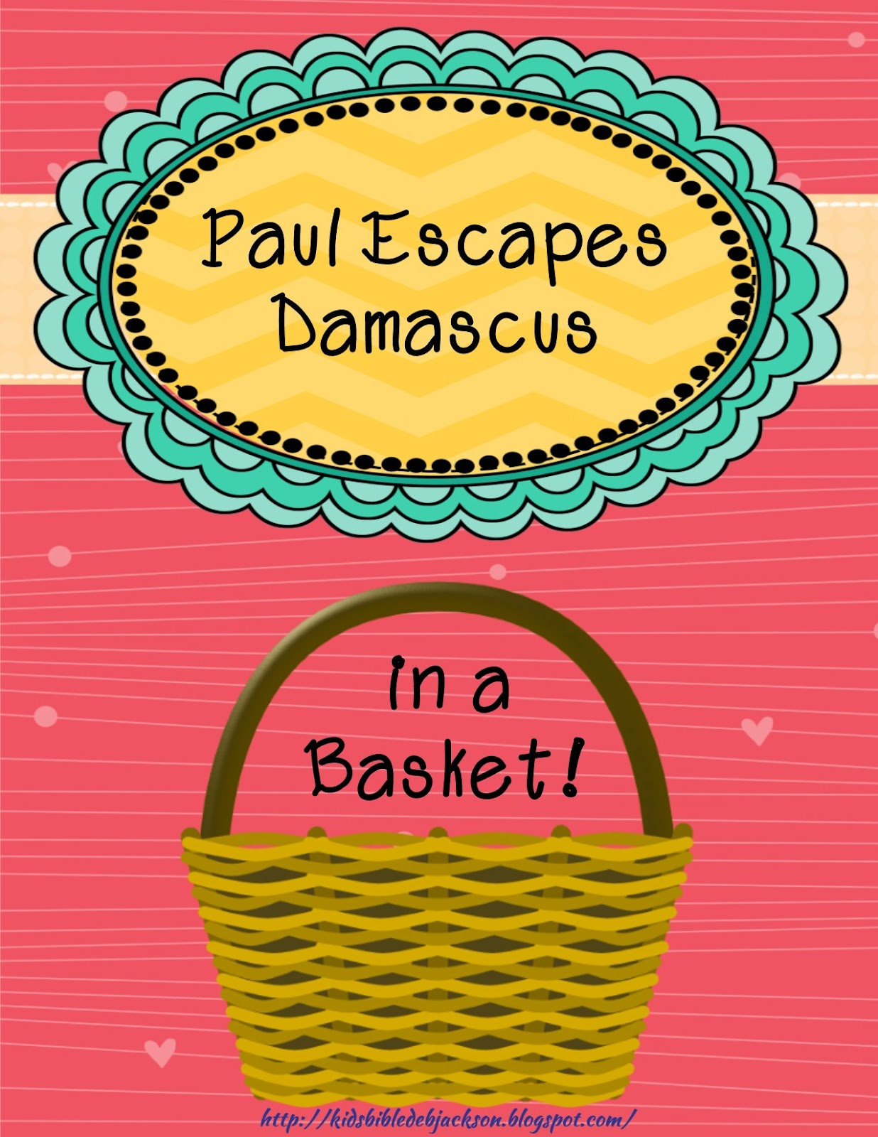bible fun for kids paul escapes damascus in a basket