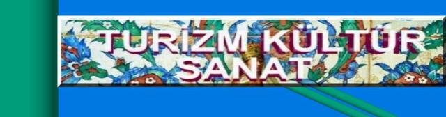 TURİZM KULTUR SANAT