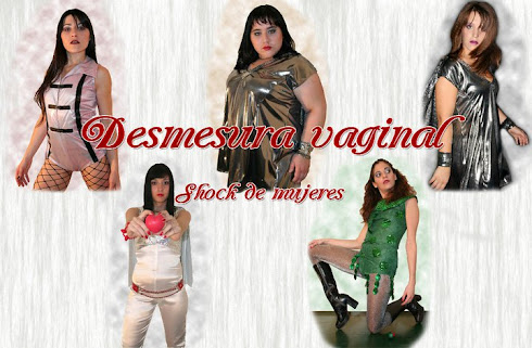 DESMESURA VAGINAL