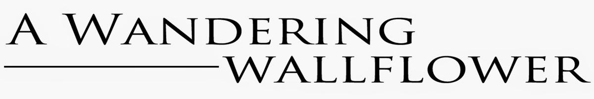 A Wandering Wallflower