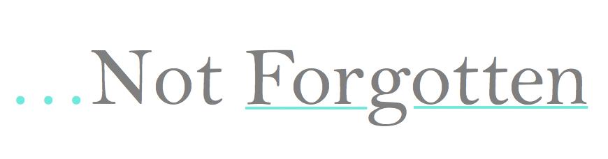 ...Not Forgotten