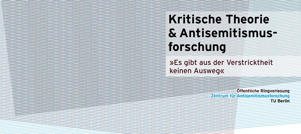 Öffentliche Ringvorlesung WS 15/16: Kritische Theorie und Antisemitismusforschung