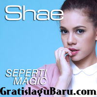 Download Lagu Terbaru Shae Seperti Magic MP3