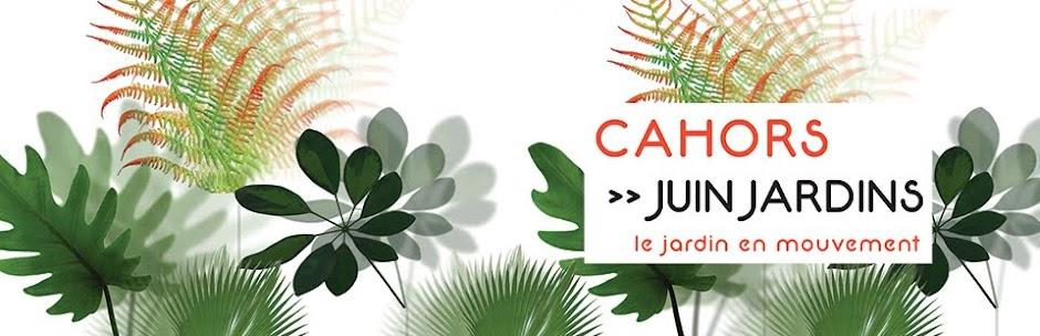 Cahors Juin Jardins le festival qui cultive l'art !