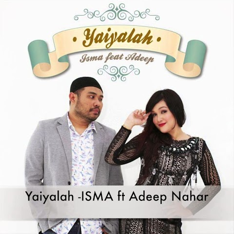 Isma - Yaiyalah (feat. Adeep Nahar) MP3