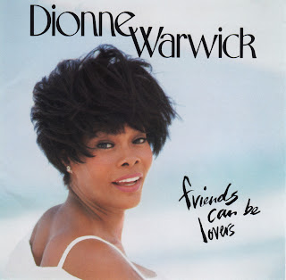 FRIENDS CAN BE LOVERS  DIONNE WARWICK