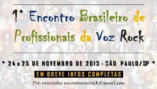 1º Encontro Brasileiro de Profissionais da Voz Rock será realizado em São Paulo nos dias 24 e 25 de novembro de 2013