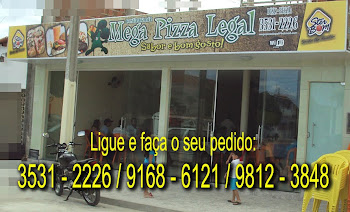 MEGAPIZZA LEGAL - O MELHOR POINT DA REGIO  AQUI - 3531 - 2226 / 9168 - 6121 / 9812 - 3848