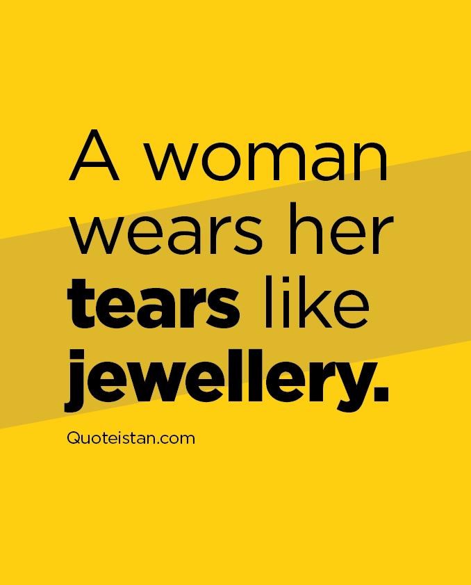 A woman wears her #tears like jewellery.