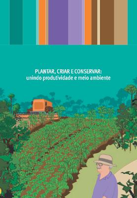 Publicação: Plantar, Criar e Conservar: unindo produtividade e meio ambiente