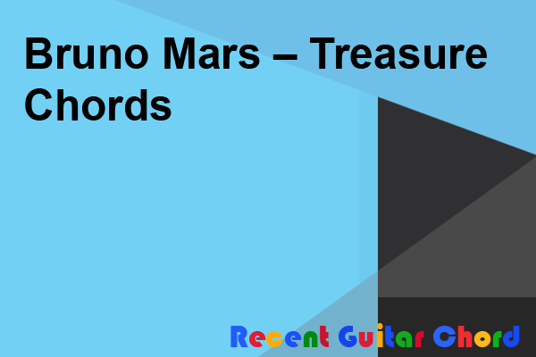 Bruno Mars – Treasure Chords