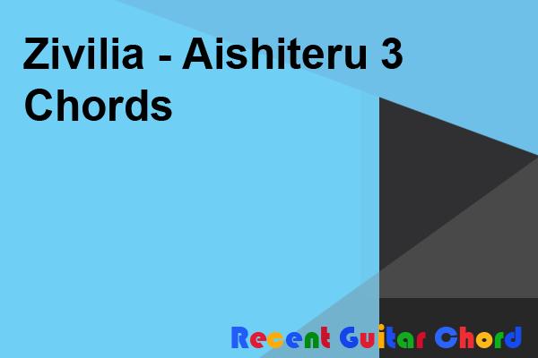 Zivilia - Aishiteru 3 Chords