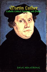 <em>Martin Luther: Catholic Critical Analysis and Praise</em>