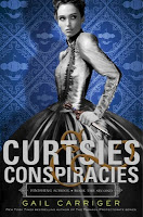 curtsies & conspiracies by gail carriger book cover