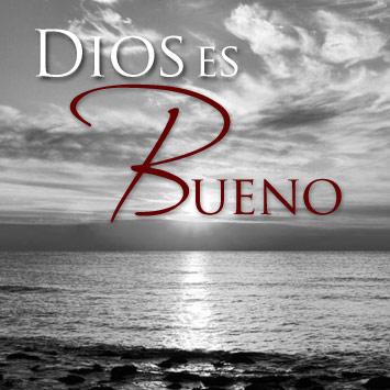 Mis Reflexiones: DEFINITIVAMENTE ¡DIOS ES BUENO