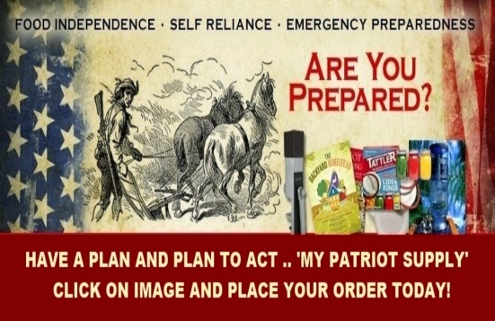 ARE YOU PREPARED? DO YOU HAVE A PLAN? ACT NOW! VISIT MY PATRIOT SUPPLY TODAY!