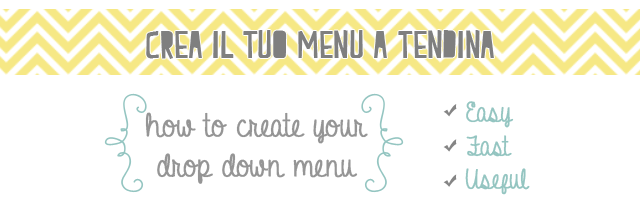 crea il tuo menu a discesa - how to create your drop down menu