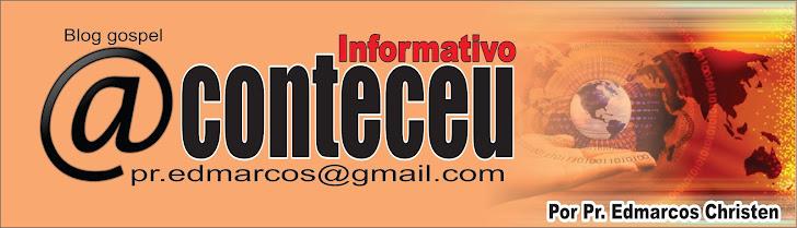Aconteceu Informativo: PASTOR EDMARCOS CHRISTEN