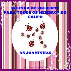 """MAIS UM SELINHO DO GRUPO """"AS JOANINHAS"""""""