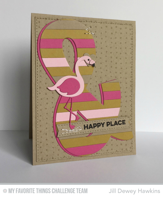 Happy Place Card by Jill Dewey Hawkins featuring the Flamingos and & Die-namics