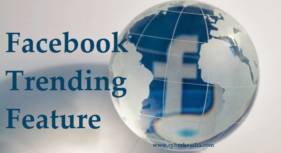 Facebook officially launches 'Trending' Features on your News Feeds, terending features on facebook, facebook announcement, mashable news, facebook trending features, announcement by facebook