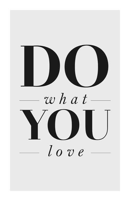 Do What You Love Quotes : What Do You Love Quotes. QuotesGram