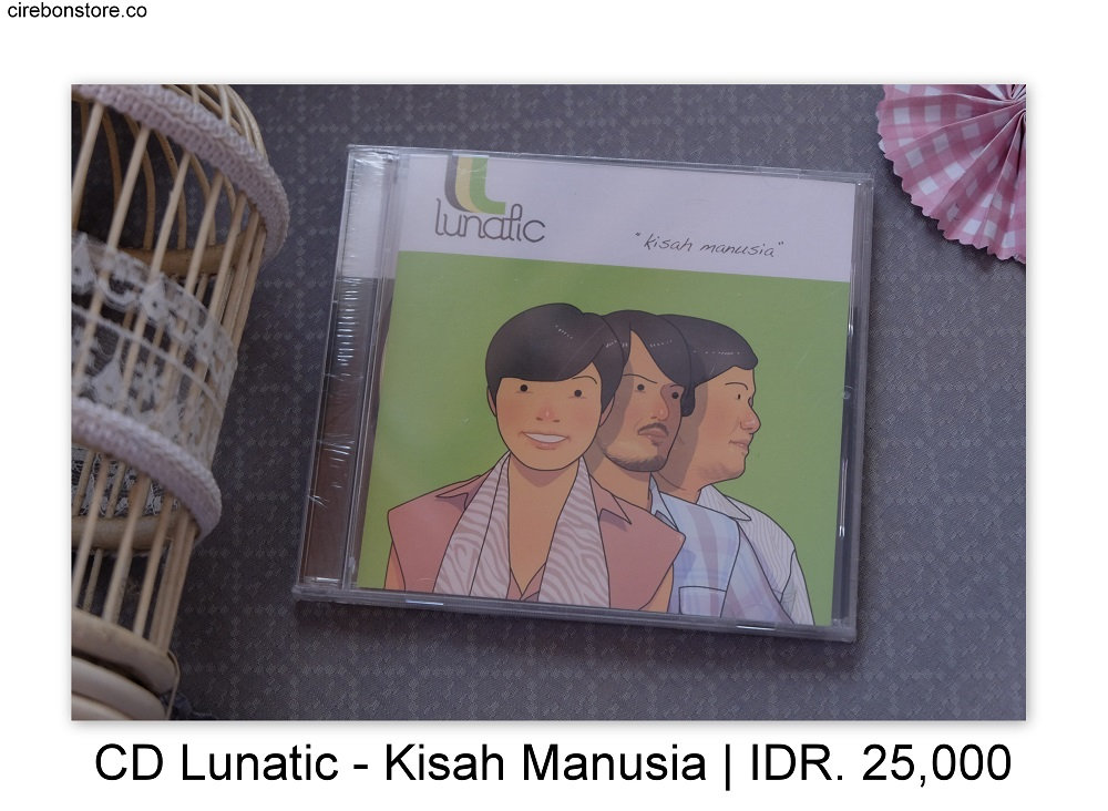 CD LUNATIC - KISAH MANUSIA