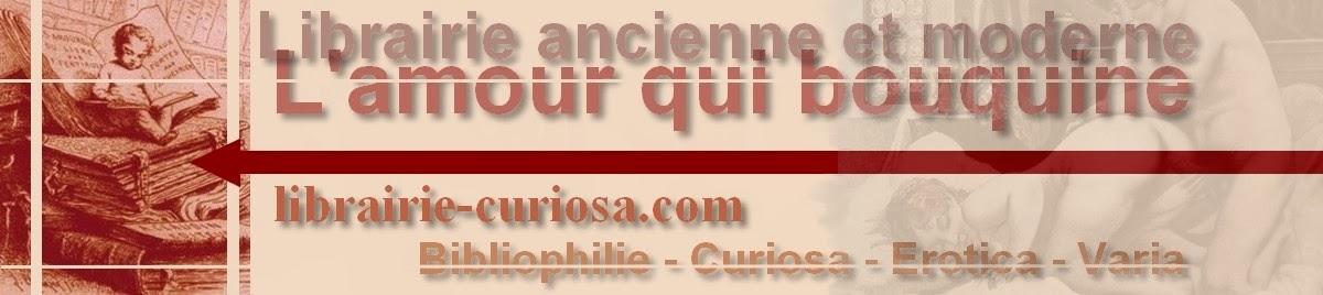 Librairie Curiosa - Beaux livres érotiques illustrés - Editions clandestines - Anciens et modernes