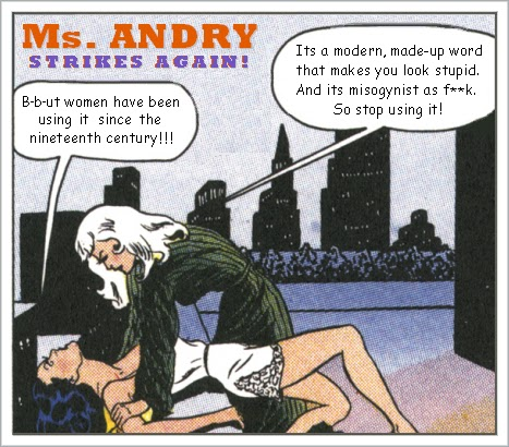 http://unknownmisandry.blogspot.com/2011/02/misandry-word-its-origin.html