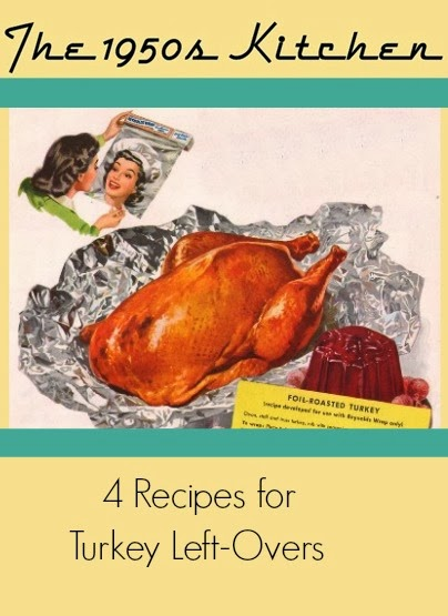 the 1950s kitchen vintage recipes for Thanksgiving turkey left-overs