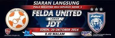 Keputusan Felda United Vs JDT Semi Piala Malaysia 20 Oktober 2014