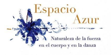 Espacio Azur. Naturaleza de la Fuerza en el Cuerpo y la Danza.