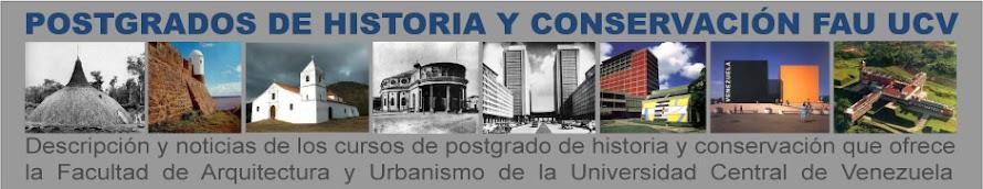POSTGRADOS DE HISTORIA Y CONSERVACIÓN FAU UCV