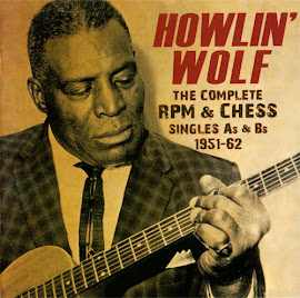 Howlin' Wolf – The Complete RPM & Chess Singles As & Bs: 1951-62 (2014)