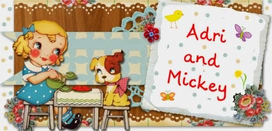 "Adri and ""Mickey"""