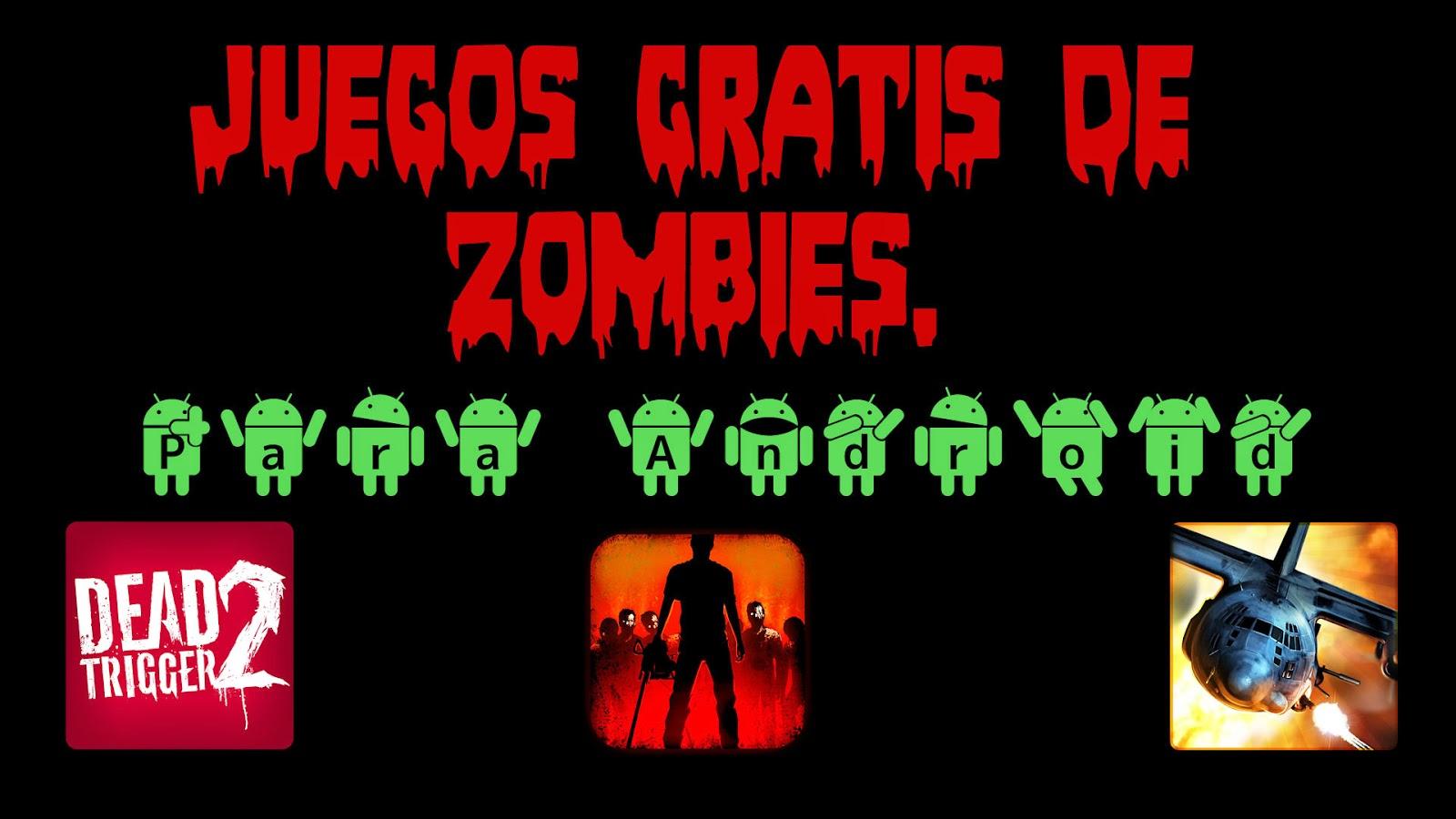 Juegos Gratis de Zombies para Android.