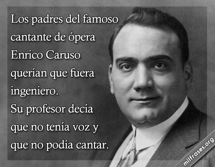 historias de motivaciones y superación personal, fracasos de Enrico Caruso, músicos italiano, fracasos de famosos de la historia