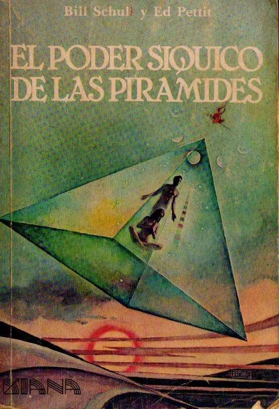 El Poder Síquico de las Pirámides de Bill Schul y Ed Pettit