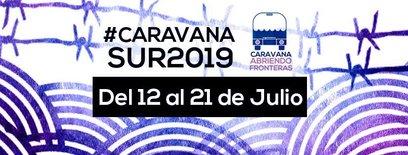 CARAVANA SUR 2019. Caravana Abriendo Fronteras.