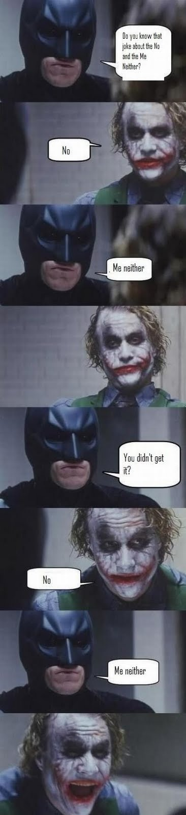 Joke About No And Me Neither - Batman - Joker