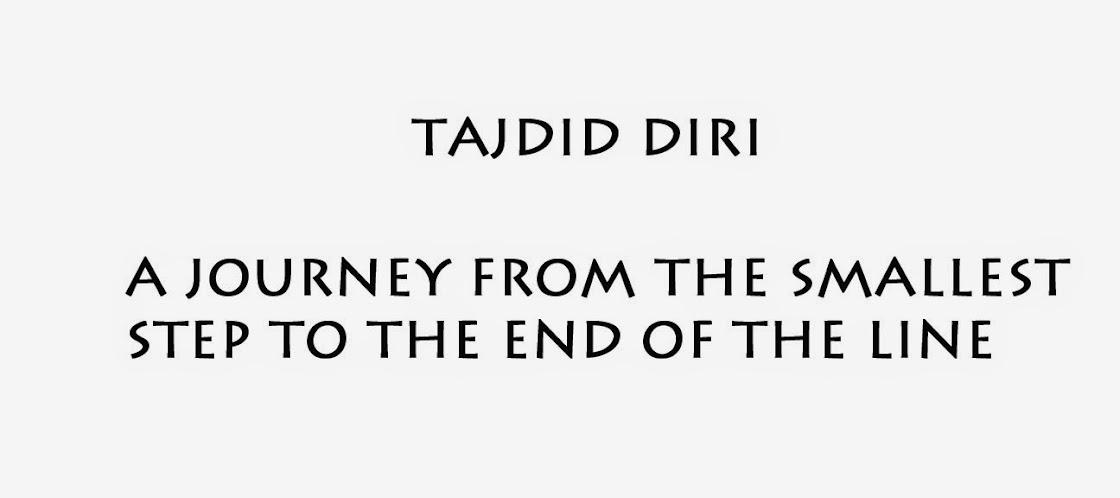 Tajdid Diri -  A wanderer story