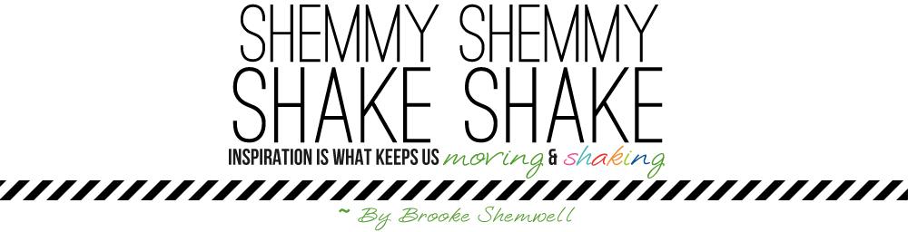 Shemmy Shemmy Shake Shake
